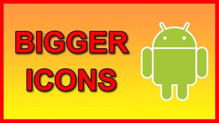 icons bigger on Android